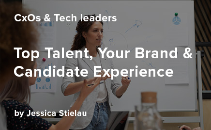 Top talent, your brand, and candidate experience